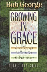 Growing in Grace - Bob George