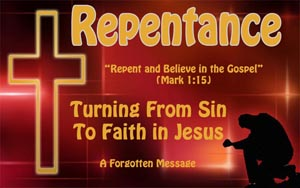 Sermons on Repentance | Turning From Sin to Faith in God