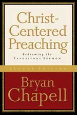 Christ Centered Preaching by Bryan Chapell