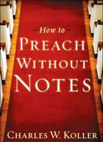 How To Preach Without Notes by Charles Koller